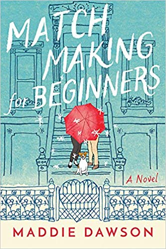 Matchmaking for Beginners by Maddie Dawson: The Modest Reader