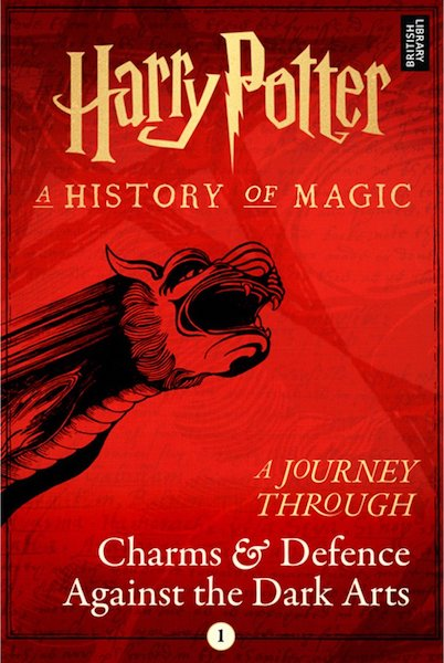 Harry Potter A History of Magic A Journey Through Charms & Defence Against the Dark Arts by Pottermore Publishing (Book Cover): The Modest Reader