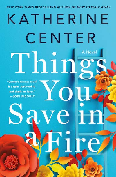 Things You Save in a Fire by Katherine Center (Book Cover): The Modest Reader