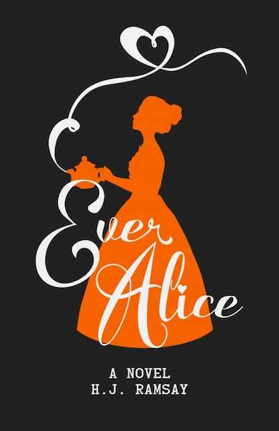 Ever Alice by H.J. Ramsay (Book Cover): The Modest Reader