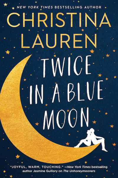 Twice in a Blue Moon by Christina Lauren (Book Cover): The Modest Reader