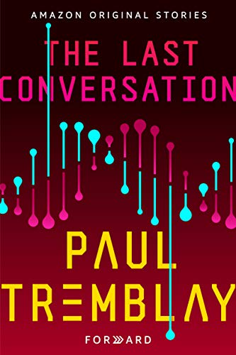 Forward: A Collection of Short Stories—The Last Conversation by Paul Tremblay (Book Cover): The Modest Reader