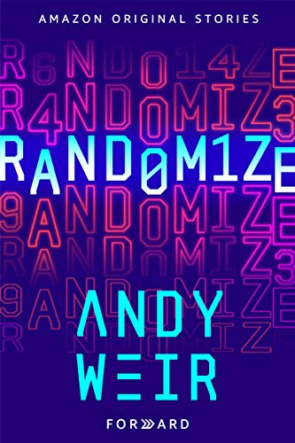 Forward: A Collection of Short Stories—Randomize by Andy Weir (Book Cover): The Modest Reader