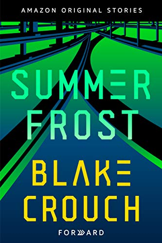 Forward: A Collection of Short Stories—Summer Frost by Blake Crouch (Book Cover): The Modest Reader