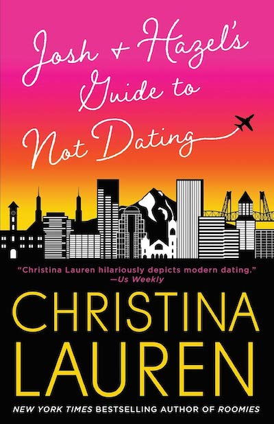 Josh + Hazel's Guide to Not Dating by Christina Lauren (Book Cover): The Modest Reader